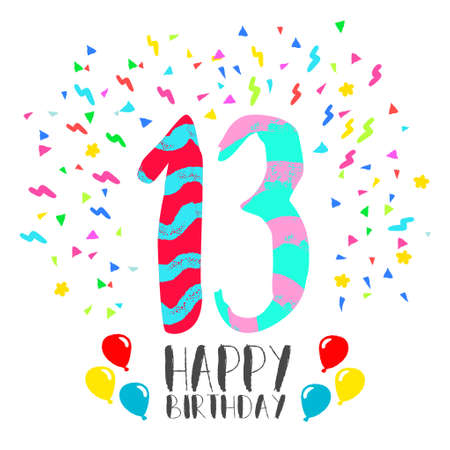 thirteen: Happy birthday number 13, greeting card for thirteen year in fun art style with party confetti. Anniversary invitation, congratulations or celebration design.