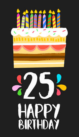 twenty fifth: Happy birthday number 25, greeting card for twenty five years in fun art style with cake and candles.