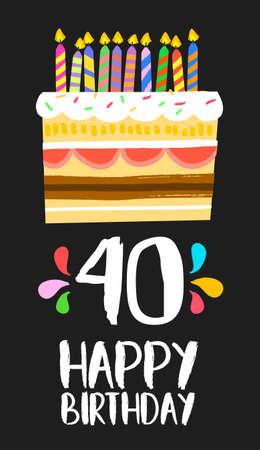 Numéro Joyeux anniversaire 40, carte de voeux pendant quarante ans dans le style d'amusement d'art avec un gâteau et des bougies. Banque d'images - 67977019