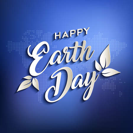 Happy earth day design for environment care with typography quote and world map background.