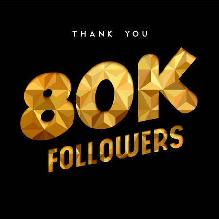 80000 followers thank you gold paper cut number illustration. Special 80k user goal celebration for eighty thousand social media friends, fans or subscribers. EPS10 vector.