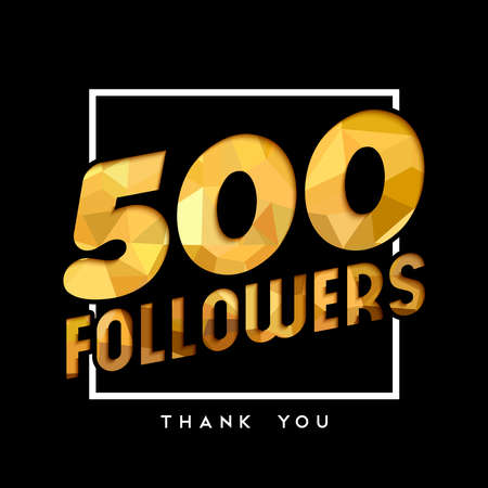 500 followers thank you gold paper cut number illustration. Special user goal celebration for five hundred social media friends, fans or subscribers. EPS10 vector.
