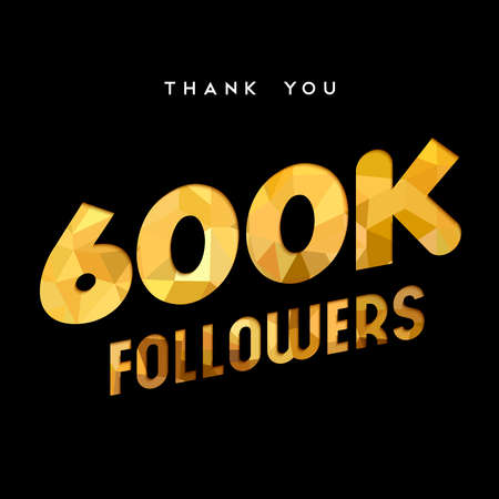 600000 followers thank you gold paper cut number illustration. Special 600k user goal celebration for six hundred thousand social media friends, fans or subscribers. EPS10 vector. Ilustrace