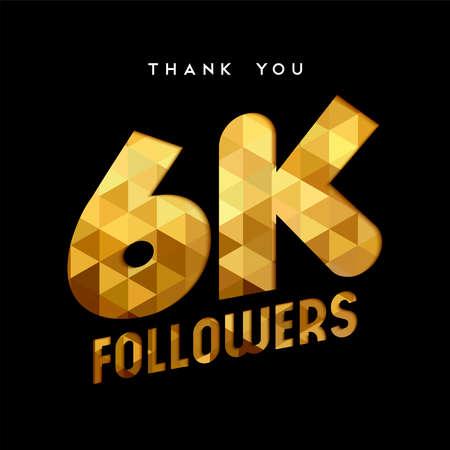 6000 信者ありがとうございます金紙はカット数の図です。特別な 6 k ユーザー ゴール 6000 ソーシャル メディア友達、ファンまたはサブスクライバー  イラスト・ベクター素材