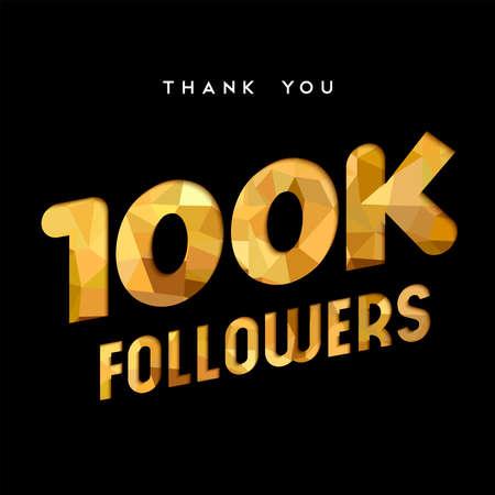 100000 추종자 골드 종이 컷 번호 그림 감사합니다. 100,000 명의 소셜 미디어 친구, 팬 또는 가입자를위한 특별 100k 사용자 목표 축제. EPS10 벡터입니다.