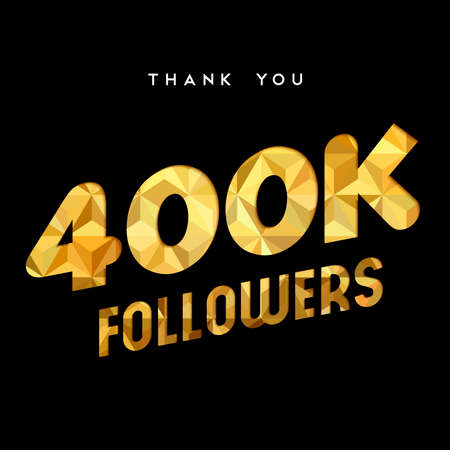 400000 followers thank you gold paper cut number illustration. Special 400k user goal celebration for four hundred thousand social media friends, fans or subscribers. EPS10 vector. Ilustrace