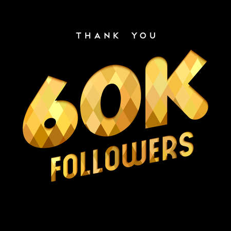 60000 followers thank you gold paper cut number illustration. Special 60k user goal celebration for sixty thousand social media friends, fans or subscribers. EPS10 vector.