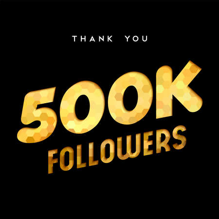500000 followers thank you gold paper cut number illustration. Special 500k user goal celebration for five hundred thousand social media friends, fans or subscribers. EPS10 vector.