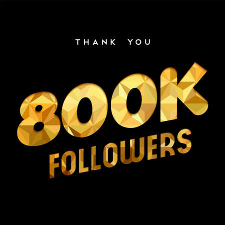 800000 followers thank you gold paper cut number illustration. Special 800k user goal celebration for eight hundred thousand social media friends, fans or subscribers. EPS10 vector. Ilustrace