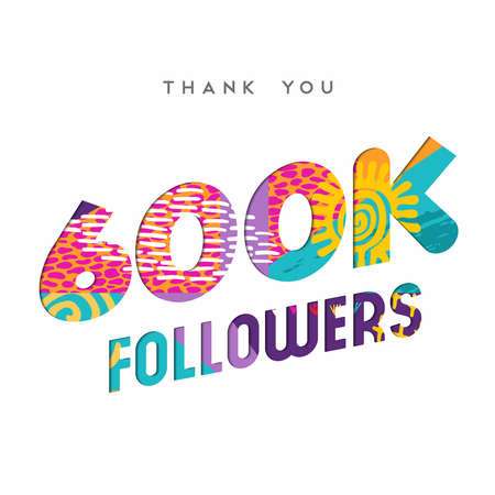 600000 followers thank you paper cut number illustration. Special 600k user goal celebration for six hundred thousand social media friends, fans or subscribers. EPS10 vector. Ilustrace