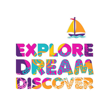 Ontdek een droomontdekkingstekstcitaat met een boot in papierachtige stijl. Kleurrijke zomer vakantie typografie inspiratie teken. EPS10 vector.