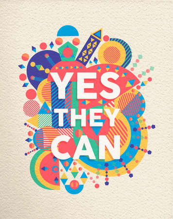 Yes they can colorful typography poster. Inspirational motivation quote design with paper texture background. EPS10 vector. Illustration