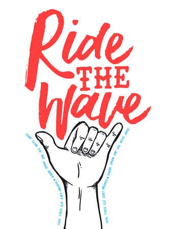 Surf shop poster for summer surfing season with hand doing shaka sign and typography quote text. EPS10 vector.