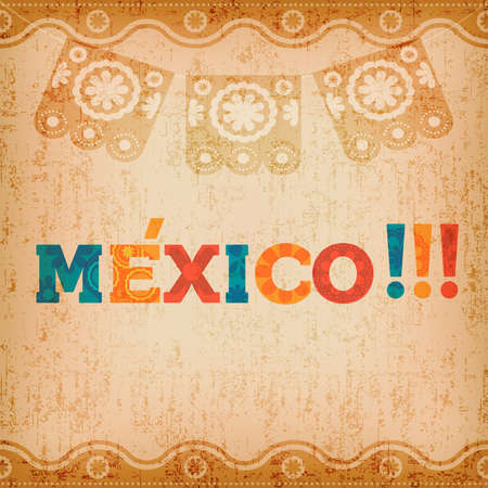 Mexico typography quote greeting card with colorful text decoration and vintage paper texture. Festive mexican illustration ideal for national holiday or celebration event. EPS10 vector. Illustration