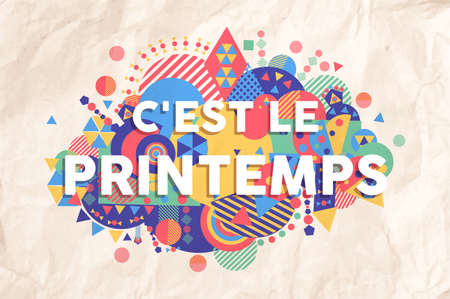 Spring time colorful typography illustration in french language. Inspiring motivation quote background ideal for greeting card and seasonal design.