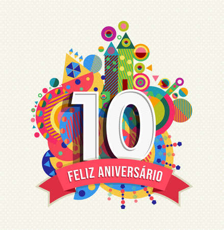 Happy Birthday ten 10 year decade fun design with number, text label and colorful geometry element in portuguese language