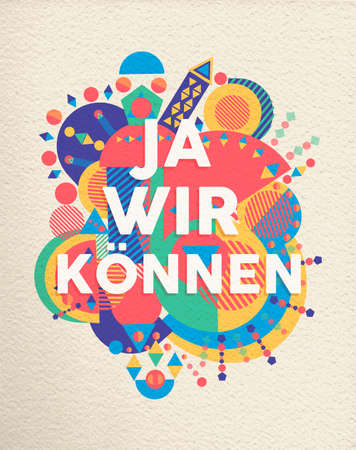 Yes we can colorful typography poster in german language. Inspirational motivation quote design with paper texture background. EPS10 vector.