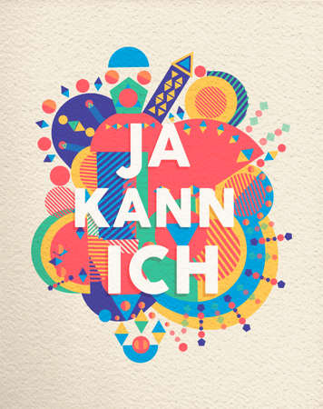 Yes I can colorful typography poster in german language. Inspirational motivation quote design with paper texture background. EPS10 vector.