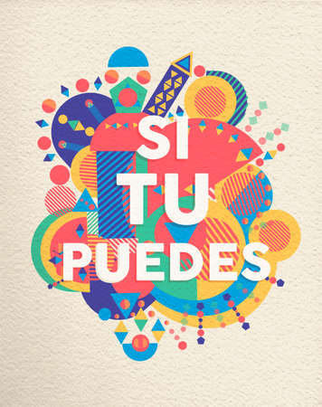 Yes you can colorful typography poster in spanish language. Inspirational motivation quote design with paper texture background. EPS10 vector. Ilustração