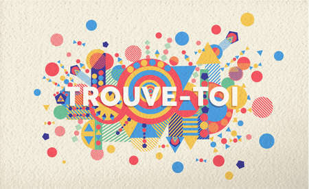 Find yourself colorful typography poster in french language. Inspirational motivation quote design with paper texture background. EPS10 vector.
