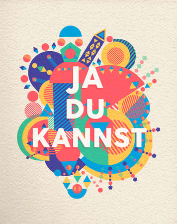 Yes you can colorful typography poster in german language. Inspirational motivation quote design with paper texture background. EPS10 vector.