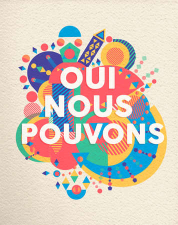 Yes we can colorful typography poster in french language. Inspirational motivation quote design with paper texture background. EPS10 vector. Illusztráció