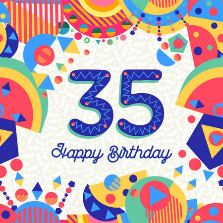 Happy Birthday thirty five 35 year fun design with number, text label and colorful decoration. Ideal for party invitation or greeting card