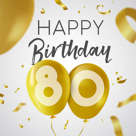 Happy Birthday 80 eighty years, luxury design with gold balloon number and golden confetti decoration. Ideal for party invitation or greeting card.