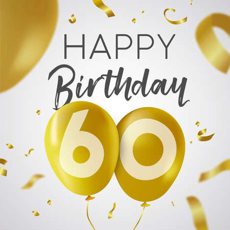 Happy Birthday 60 sixty years, luxury design with gold balloon number and golden confetti decoration. Ideal for party invitation or greeting card.