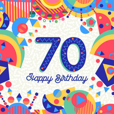 Happy Birthday seventy 70 year fun design with number, text label and colorful decoration. Ideal for party invitation or greeting card. Illustration