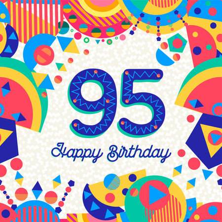 Happy Birthday 95 ninety five year fun design with number, text label and colorful decoration. Ideal for party invitation or greeting card.  イラスト・ベクター素材