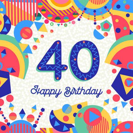 Gelukkige verjaardag veertig 40 jaar leuk ontwerp met nummer, tekstlabel en kleurrijke decoratie. Ideaal voor feestuitnodiging of wenskaart.