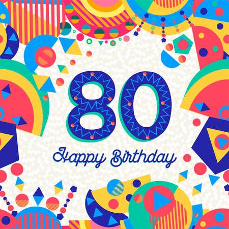 Feliz cumpleaños 80 80 años divertido diseño con número, etiqueta de texto y decoración colorida. Ideal para invitaciones a fiestas o tarjetas de felicitación. Ilustración de vector