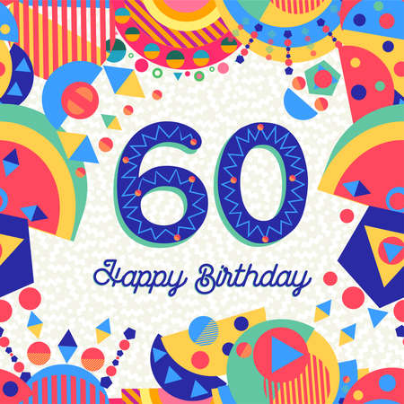 Happy Birthday sixty 60 year fun design with number, text label and colorful decoration. Ideal for party invitation or greeting card.