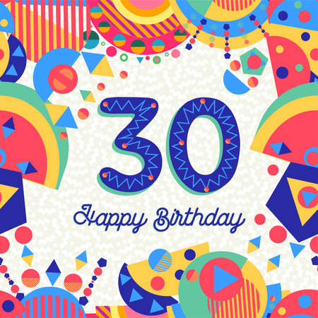 Happy Birthday thirty 30 year fun design with number, text label and colorful decoration. Ideal for party invitation or greeting card.