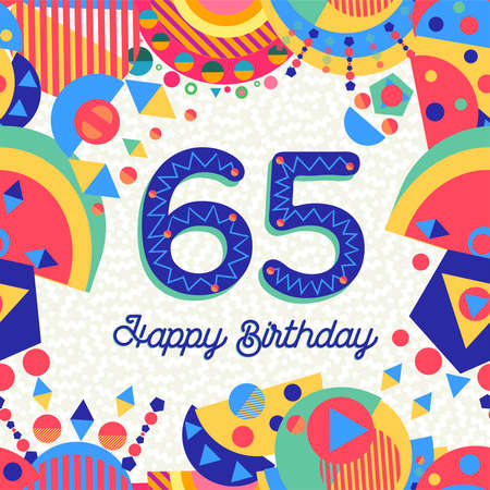 Happy Birthday sixty five 65 year fun design with number, text label and colorful decoration. Ideal for party invitation or greeting card.