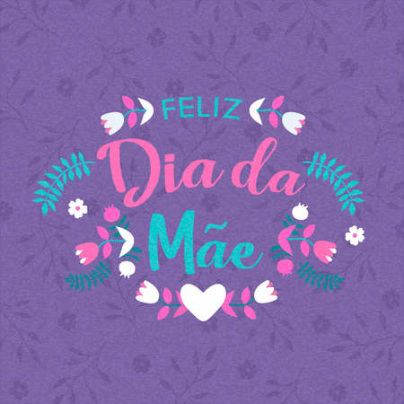 Portuguese Mothers Day greeting card illustration. Floral spring typography quote with flowers and hearts for special mom holiday. Ilustrace