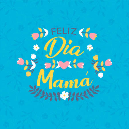 Spanish Mothers Day greeting card illustration. Floral spring typography quote with flowers and hearts for special mom holiday.