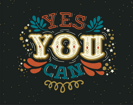 Yes You Can text quote poster. Positive lettering illustration with motivational phrase for self help, leadership or inspiration concept. Ilustração
