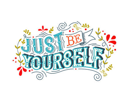Just Be Yourself typography quote poster for positive life motivation, confidence and self help. Colorful inspiration vintage lettering design concept. Illustration