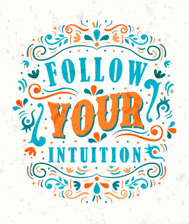 Follow Your Intuition text quote poster. Positive lettering illustration with motivational phrase for confidence, self help or inspiration concept. Illusztráció