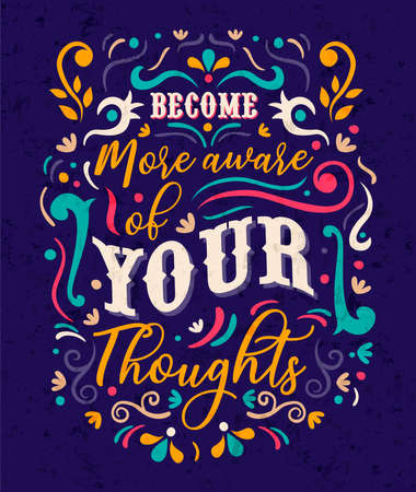 Become aware of your thoughts typography quote poster for positive life motivation, self discovery and leadership. Colorful inspiration lettering design concept.