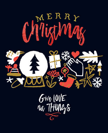 Give love not things. Merry Christmas greeting card of cute hand drawn festive doodle icons with positive motivation quote for holiday love and conscious consume awareness. 스톡 콘텐츠 - 132471290