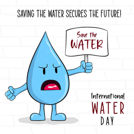 International water day greeting card of liquid drop character with save the waters protest sign.