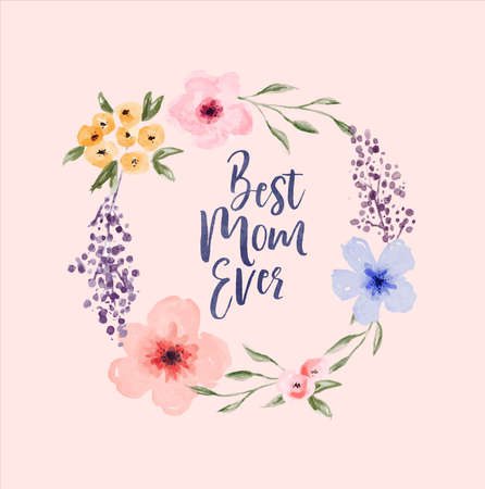 Best mom ever typography quote with hand drawn watercolor flower wreath frame for mother's day holiday or mother gift.