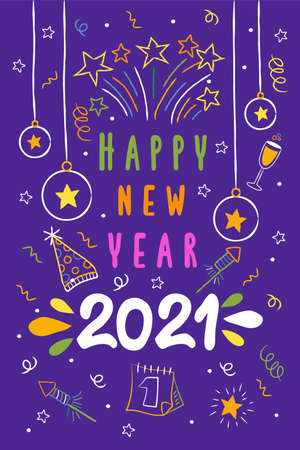 Happy New Year 2021 greeting card illustration. Colorful christmas bauble ornament with party doodle decoration. Includes firework explosion, balloon, cocktail drink.