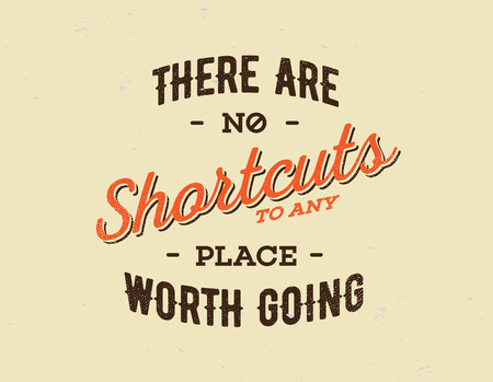 shortcuts: Grunge Concept with Inspiration Phrase for Poster or T-shirt. Creative Motivation Quote. Illustration