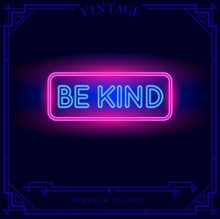 Be Kind Neon light sign. Vector illustration.