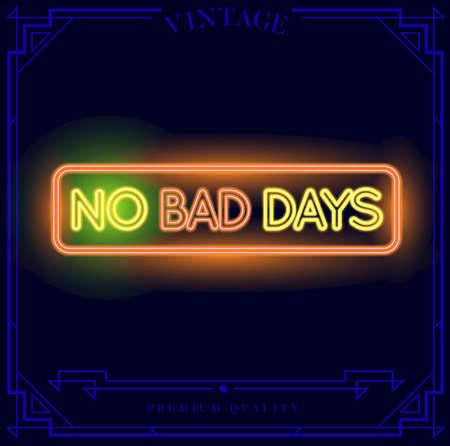 No Bad Days Neon light sign. Иллюстрация