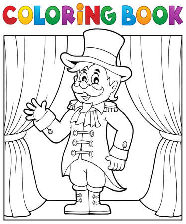 ringmaster: Coloring book circus ringmaster theme - vector illustration. Illustration